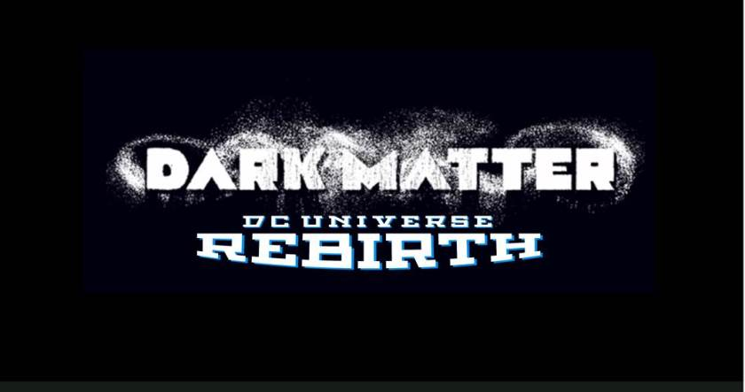 DC-Comics-Rebirth-Dark-Matter-logo-banner-2